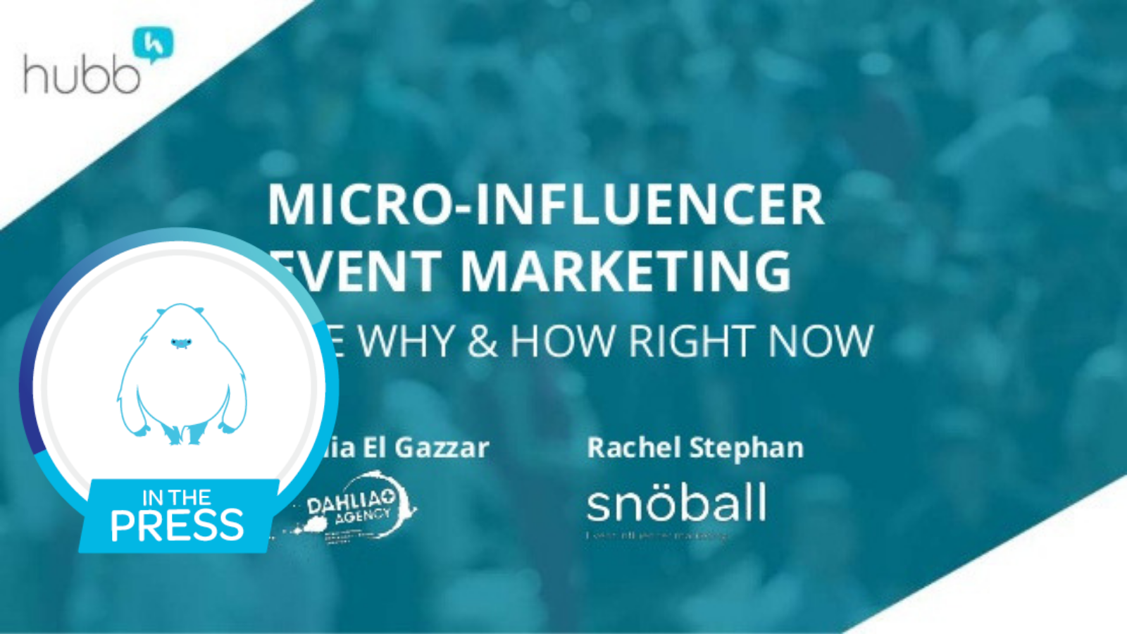 [Webinar] Micro-Influencer Event Marketing: The Why & How Right Now by Hubb