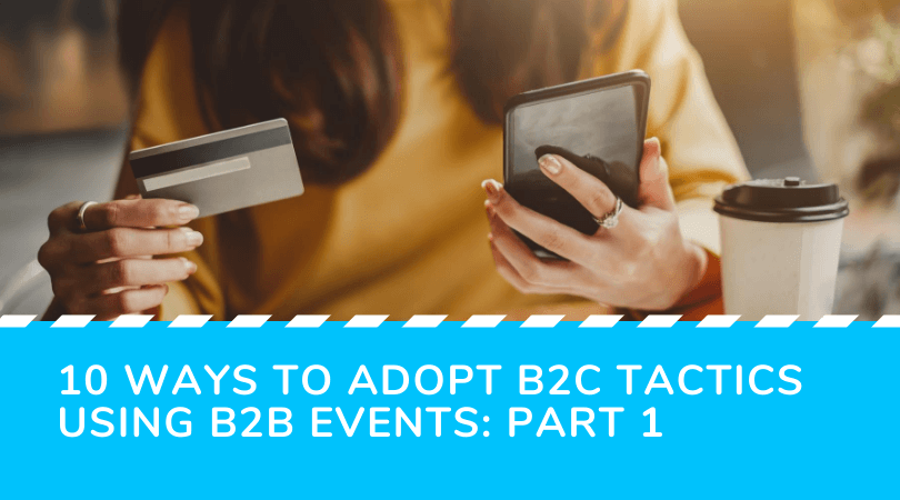 B2C tactic adoption for B2B events